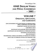 Proceedings of the ASME Pressure Vessels and Piping Conference--2005: Operations, applications, and components