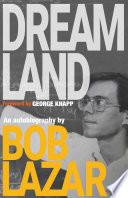 """Dreamland: An Autobiography"" by Bob Lazar, George Knapp"