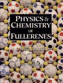 Physics & Chemistry of Fullerenes