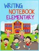 Writing Notebook Elementary