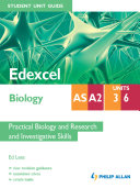 Edexcel Biology AS/A2 Student Unit Guide: Units 3&6 Practical Biology and Research adn Investigative Skills ePub