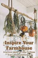 Inspire Your Farmhouse