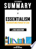 Extended Summary Of Essentialism  The Disciplined Pursuit Of Less   By Greg McKeown