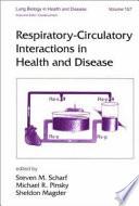 Respiratory Circulatory Interactions in Health and Disease