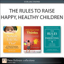 The Rules to Raise Happy  Healthy Children  Collection
