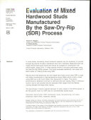 Evaluation of mixed hardwood studs manufactured by the Saw Dry Rip  SDR  process