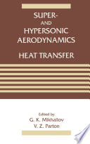 Super  and Hypersonic Aerodynamics and Heat Transfer Book