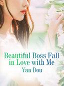 Beautiful Boss Fall in Love with Me Pdf