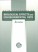 ASTM Standards on Biological Effects and Environmental Fate