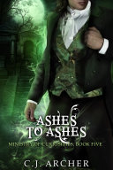Ashes To Ashes (A Ministry of Curiosities Novella)