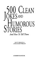 500 Clean Jokes and Humorous Stories and how to Tell Them
