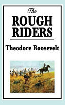 Theodore Roosevelt  The Rough Riders Book PDF