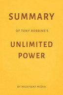 Summary of Tony Robbins's Unlimited Power by Milkyway Media