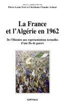 Pdf La France et l'Algérie en 1962. De l'Histoire aux représentations textuelles d'une fin de guerre Telecharger