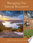 """Managing Our Natural Resources"" by William G. Camp, Betty Heath-Camp"