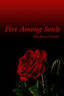 Fire Among Souls