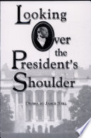 Looking Over the President s Shoulder