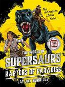 Supersaurs 1: Raptors of Paradise
