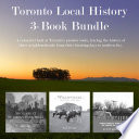 Toronto Local History 3 Book Bundle