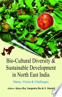 Bio Cultural Diversity   Sustainable Development in North East India