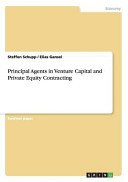 Principal Agents in Venture Capital and Private Equity Contracting Book