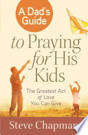 A Dad s Guide to Praying for His Kids