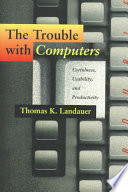The lever of riches technological creativity and economic progress the trouble with computers usefulness usability and productivity thomas k landauer limited preview 1996 fandeluxe Choice Image