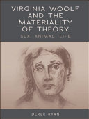 Virginia Woolf and the Materiality of Theory: Sex, Animal, ...