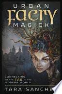 Urban Faery Magick