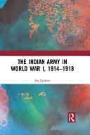 The Indian Army in World War I  1914 1918