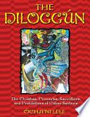 """The Diloggún: The Orishas, Proverbs, Sacrifices, and Prohibitions of Cuban Santería"" by Ócha'ni Lele"
