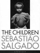 Sebasti  o Salgado  The Children  Signed Edition   Refugees and Migrants