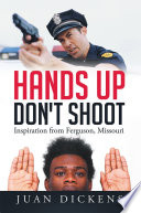 Hands up Don t Shoot Book