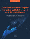 Applications of Human Computer Interaction and Robotics based on Artificial Intelligence