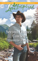 Second Chance Cowboy  Mills   Boon Love Inspired   Cowboys of Cedar Ridge  Book 2