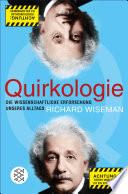 Quirkologie  : Die wissenschaftliche Erforschung unseres Alltags