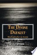 The Divine Default