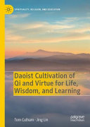Daoist Cultivation of Qi and Virtue for Life, Wisdom, and Learning