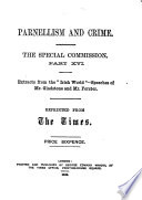 Parnellism and Crime  Extracts from the  Irish world   speeches of Mr  Gladstone and Mr  Forster