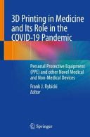 3D Printing in Medicine and Its Role in the COVID 19 Pandemic