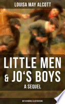 Little Men   Jo s Boys  A Sequel  With Original Illustrations  Book PDF