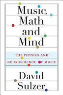 Music, Math, and Mind