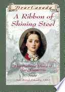 Dear Canada  A Ribbon of Shining Steel