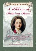 Dear Canada: A Ribbon of Shining Steel Pdf