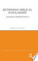 Rethinking Biblical Scholarship