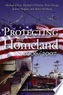 Protecting the Homeland 2006 2007