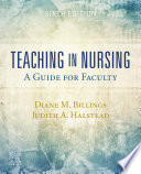 """Teaching in Nursing E-Book: A Guide for Faculty"" by Diane M Billings, Edd RN Faan, Judith A Halstead"