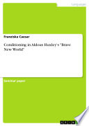 Conditioning in Aldous Huxley s  Brave New World