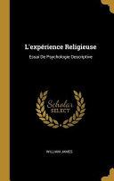 L'Expérience Religieuse: Essai de Psychologie Descriptive ebook