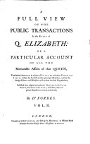 A Full View of the Public Transactions in the Reign of Q  Elizabeth